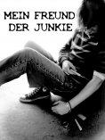 eBook: Mein Freund der Junkie