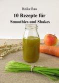 eBook: 10 Rezepte für Smoothies und Shakes