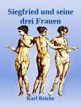 eBook: Siegfried und seine drei Frauen