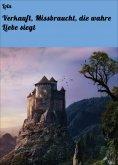 eBook: Verkauft, Missbraucht, die wahre Liebe siegt