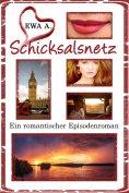 ebook: Schicksalsnetz - Ein romantischer Episodenroman