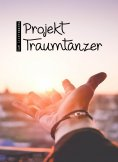 eBook: Projekt Traumtänzer