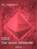 eBook: 2025 Der letzte Milliardär