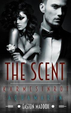 eBook: The Scent - Gesamtausgabe