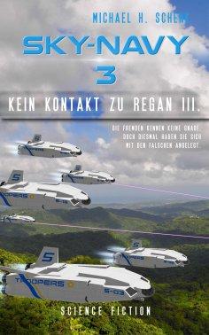 ebook: Sky-Navy 03 - Kein Kontakt zu Regan III.