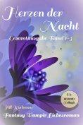 eBook: Herzen der Nacht - Gesamtausgabe Band 1-3