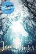 ebook: Tom Winter und der weiße Hirsch