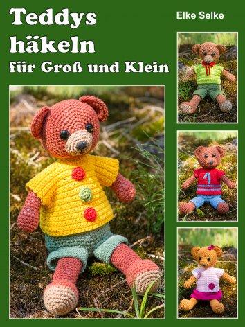 Elke Selke: Teddys häkeln für Groß und Klein - als eBook kostenlos bei readfy!