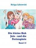 ebook: Die kleine Kuh Jule - und die Feriengäste