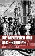 eBook: Die Meuterer von der »Bounty«