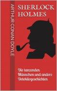eBook: Sherlock Holmes - Die tanzenden Männchen und andere Detektivgeschichten