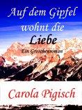 eBook: Auf dem Gipfel wohnt die Liebe