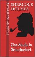 ebook: Sherlock Holmes - Eine Studie in Scharlachrot
