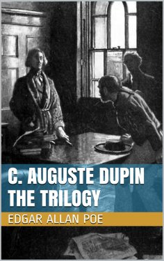 eBook: C. Auguste Dupin - The Trilogy