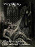 ebook: Frankenstein oder Der moderne Prometheus