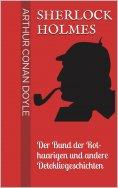 eBook: Sherlock Holmes - Der Bund der Rothaarigen und andere Detektivgeschichten