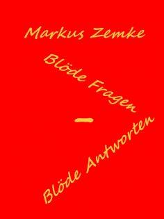 eBook: Blöde Fragen - Blöde Antworten