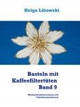 ebook: Basteln mit Kaffeefiltertüten - Band 9