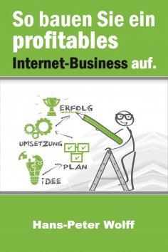 ebook: So bauen Sie ein profitables Internet-Business auf