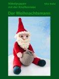 eBook: Häkelpuppen mit der Knollennase - Der Weihnachtsmann