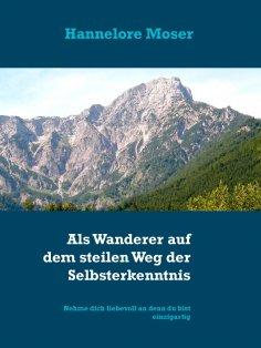 eBook: Als Wanderer auf dem steilen Weg der Selbsterkenntnis