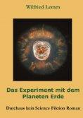 ebook: Das Experiment mit dem Planeten Erde