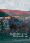 eBook: Tausend Kilometer Richtung Osten