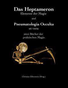 eBook: Das Heptameron und Pneumatologia Occulta et vera