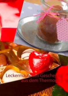 eBook: Leckermäulchen Geschenke aus dem Thermomix