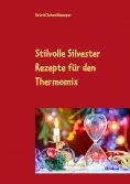 eBook: Stilvolle Silvester Rezepte für den Thermomix
