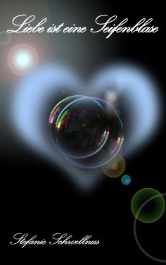eBook: Liebe ist eine Seifenblase