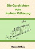 eBook: Die Geschichten vom kleinen Güterzug