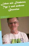 eBook: Leben mit Diabetes Typ 2 und anderen Querelen