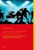eBook: Die Rockband - Organisation, Planung, Vermarktung