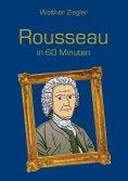 ebook: Rousseau in 60 Minuten