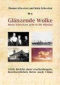 eBook: Glänzende Wolke - Maria Schweizer geht in die Mission