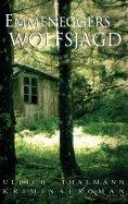 eBook: Emmeneggers Wolfsjagd