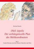 eBook: (Heli-)opolis - Der verhängnisvolle Plan des Weltkoordinators