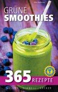 ebook: Grüne Smoothies: 365 Rezepte - gesund, schnell, lecker