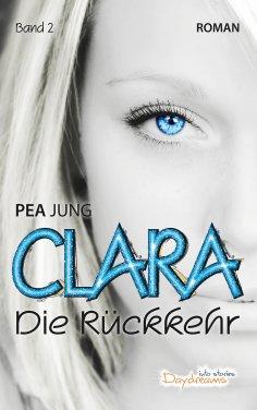 eBook: Clara – Band 2: Die Rückkehr