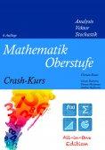 eBook: Mathematik Oberstufe Crash-Kurs All-in-One