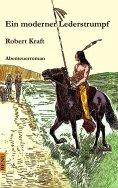 eBook: Ein moderner Lederstrumpf