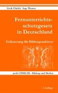 ebook: Fernunterrichtsschutzgesetz in Deutschland - Erläuterung für Bildungsanbieter