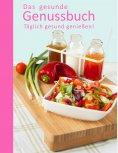 ebook: Das gesunde Genussbuch