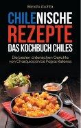 eBook: Chilenische Rezepte - Das Kochbuch Chiles
