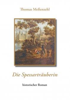 eBook: Die Spessarträuberin