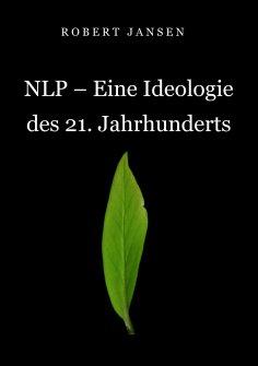 eBook: NLP - Eine Ideologie des 21. Jahrhunderts