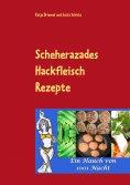 eBook: Scheherazades Hackfleisch Rezepte