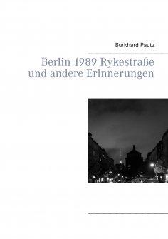 eBook: Berlin 1989 Rykestraße und andere Erinnerungen
