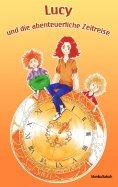 eBook: Lucy und die abenteuerliche Zeitreise